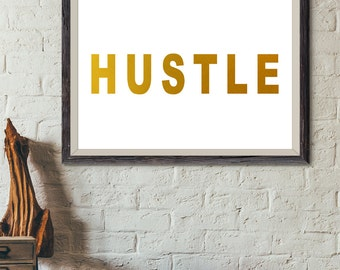 Hustle Faux Foil Gold Print, Quote Gold Print, Letter Print, Minimalist Art, Typography Poster, Motivational Print, Gold (No A0226)