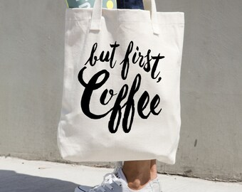 Tote Bag But First Coffee Canvas Cotton Tote Quote Library Book Bag Market grocery typography art funny gift beach bag