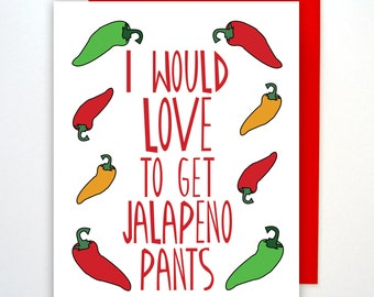 Jalapeno Pants, Funny Valentines Card, Card for Husband, Funny Love Card, Card for Boyfriend, Card for Him, Card for Wife, Funny Card