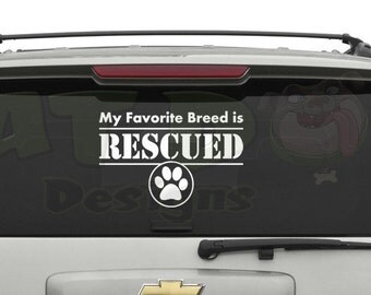 My Favorite Breed is RESCUED Vinyl Removable Decal for Car, Laptop, Wall