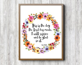 Psalm 118 : 24 Bible Verse Art - Colorful Wreath Scripture Print - Watercolor Flowers /Wreath Wall Art - This Is The Day The Lord Has Made