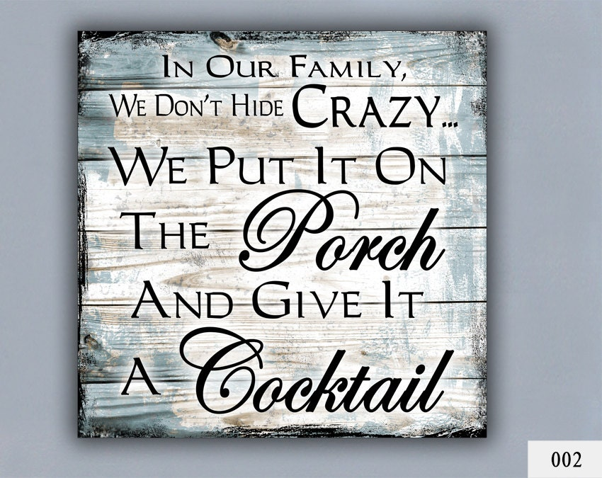 Crazy Family Quotes And Sayings: COCKTAIL, Custom Sign, Home Decor, Porch Decor, Crazy