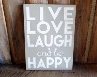 Live Laugh Love Sign. Hand Made Wood Sign And Be Happy. Painted Gray with White Vinyl Lettering. Home Decor Wooden Sign.