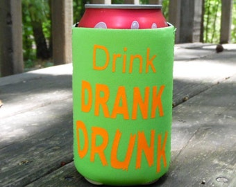 Drink Drank Drunk, Party, Can Cover, Beer Cozy, Can Cooler, Beverage Holder