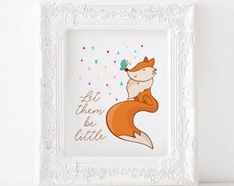 Fox print, Fox printable, Fox decor, Fox art, Fox nursery print Fox kids room print, Let them be little print, let them be little printable