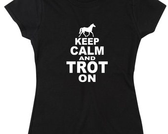 Keep Calm And Trot On Funny Ladies T Shirt Horse Riding Accessories Cristmas Birthday Gift Ideas