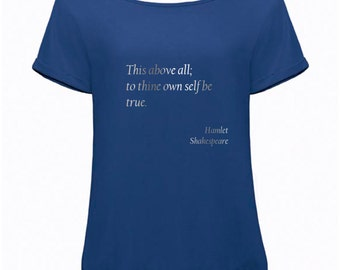 "Womens Slouchy Shakespeare Quote T-Shirt: ""To thine own self be true"" from Hamlet"