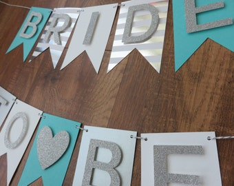 Bride to Be Banner : Robin blue , white, silver , bachelorette party decoration , sign , bride banner, bridal shower decoration