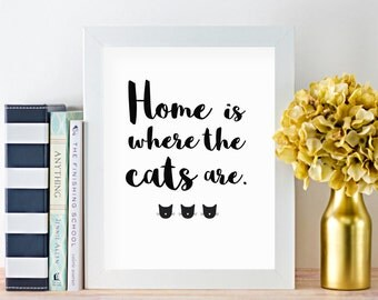 Home Is Where The Cats Are // Print // Cat Art // Cat Printable // Home Decor // Printable Quote // Printable Sayings // Printable Poster