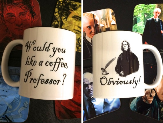 Severus Snape Ceramic Quote Mug Harry Potter Alan Rickman Would You Like a Coffee Professor, Obviously