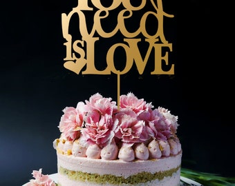 All you Need is Love Cake Topper A534