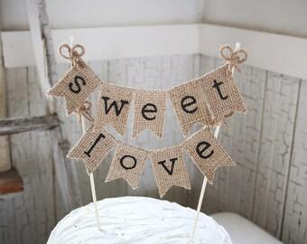 Sweet Love Cake Topper, Rustic Wedding Cake Topper, Rustic Cake Topper, Wedding Cake Topper, Burlap Cake Topper, Custom Cake Topper