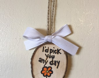 I'd Pick You Any Day, Valentines Ornament, Valentines Gift Tag, Flower Gift Tag