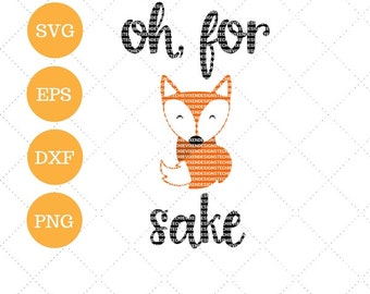 Funny Svg File Dxf Png Cutting Machine Files Silhouette Cameo Cricut Svg Cutting Template Digital File Vector Funny For Fox Sake Saying From Maijajocrafts On Etsy Studio