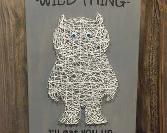 Wild Thing String Art - Ill eat you up I love you so