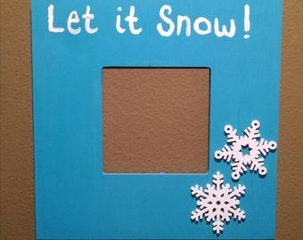 Let it Snow  Picture Frame **SALE**