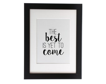 Printable Art *Best is yet to Come* Wall Art Home Decor 8x10