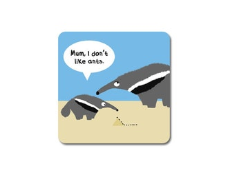 "Funny anteater coaster - ""Mum, I don't like ants"" or ""Mom, I don't like ants"" - gift for her"