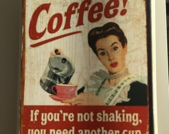 Coffee! If yo'ure not shaking you need another cup.
