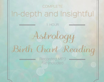 Astrology Reading - in-depth 60 Minute Natal Chart Reading, Birth Chart Interpretation, by a professional astrologer. Sun Moon Zodiac signs