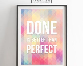 Done Is Better Than Perfect. Colorful Abstract Geometric Inspirational Quote // Wall Art Decor, Typography Print, 8x10 - INSTANT DOWNLOAD