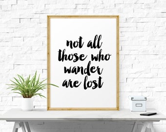 Motivational Print, Not All Those Who Wander Are Lost, Wall Art, Printable Art, Quote Wall Art, Quote Posters, Travel Poster, Typography