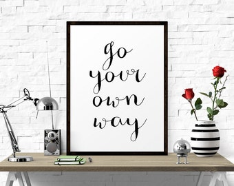 Motivational Print, Printable Art, Go Your Own Way, Office Wall Art, Inspirational Posters, Scandinavian Art, Poster Quote, Motivational Art