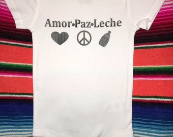 Amor-Paz-Leche / baby clothes / onesie / Spanish / baby / baby shower gifts / bilingual / peace / love / baby gifts
