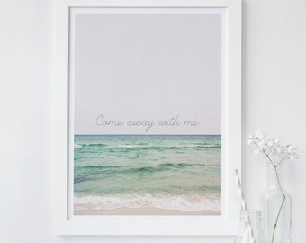 beach wall art, printable art, tranquil print, come away with me quote print, typography, beach wave print, relaxing print, peaceful print
