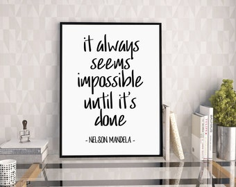 It Always Seems Impossible Until It's Done, Nelson Mandela Quote, Motivational Quote, Typography Print, Inspirational Quote, Downloadable