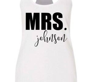 Custom Mrs. Tank Top, Bride Tank, Bride to Be, Engagement Gift, Bridal Shower Gift, Wedding Gift, Honeymoon, Soon to be Mrs, engaged
