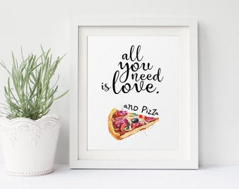 Kitchen Print, All You Need Is Love And Pizza, Beatles Quote, Funny Kitchen Art, Kitchen Decor, Pizza Print, Funny Quote Print, Typography