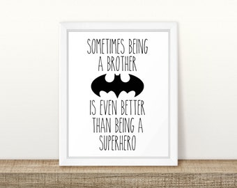 Sometimes being a brother is even better than being a superhero Printable, Digital Printable