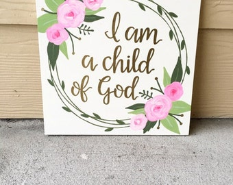 I Am A Child Of God | Nursery Sign | Nursery Wall Decor | Baby Girl Nursery | Nursery Art | Wood Sign
