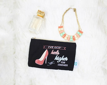 I've Got Heels Higher Than Your Standards Pouch. Funny Zipper Pouch. Quote Carryall Pouch