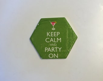 Keep calm and party on coasters