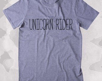 Unicorn Rider Shirt Funny Unicorn Lover Clothing Tumblr T-shirt
