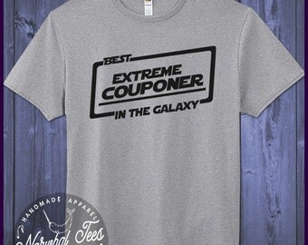 Best Extreme Couponer T-shirt T Shirt Tee In The Galaxy Gift Idea Extreme Couponing Ideas Shirts Birthday Cute Funny Awesome Gifts Christmas