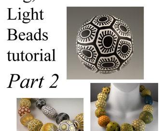 Tutorial PART TWO - Make Big, Beautiful, & Light Beads