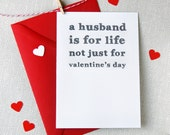 A Husband Is For Life Not Just For Valentine's Day. Funny Valentine's Day Card. Sentimental Card. Typography Card.