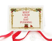 Keep calm and eat pudding, Christmas card, robin, red berries, holly, Christmas pudding, vintage style, red, green, gold, holiday card