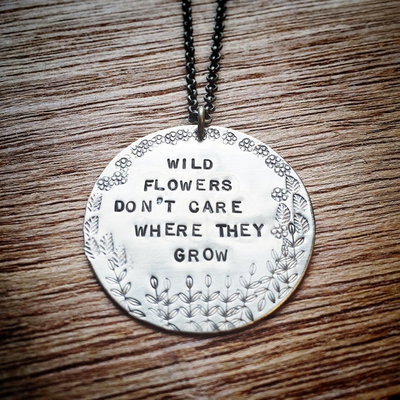 Wild Flowers Don't Care Where They Grow Pendant Necklace