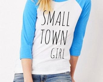 Small Town Girl UNISEX tri blend Baseball shirt screenprinted Mens Ladies