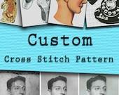 CUSTOM Order Cross Stitch Chart