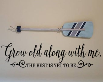 Master Bedroom Decor, Vinyl Wall Decals, Grow Old along with me the Best is yet to Be, Anniversary gift, Wedding Gift idea, Wall sticker