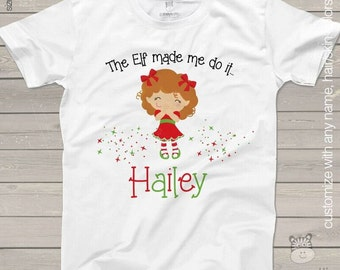 personalized christmas shirt - elf made me do it girls christmas t-shirt perfect for holiday festivities
