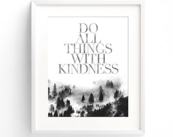 Do All Things With Kindness. (A4 Art Print in Faux Silver + Black and White)