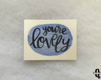 You're Lovely - Blue Watercolor, Brushlettering, Greeting card