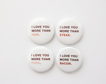 I Love You More Than Meat button set