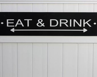 Eat & Drink //  Hand-Painted Wooden Sign // Custom Wall Art // Kitchen Signs // Eat and Drink 9x40 inch // Modern Farmhouse Decor //